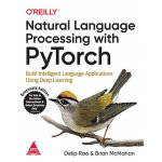 Natural Language Processing With PyTorch  - Build Intelligent Language Applications Using Deep Lear